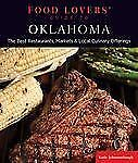 Food Lovers' Guide to® Oklahoma: The Best Restaurants, Markets & Local Culinary