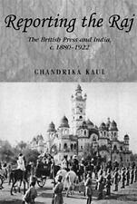 Reporting the Raj: The British Press and India, c. 1880-1922 (Studies in Imperia