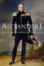 Alexander I: The Tsar Who Defeated Napoleon-ExLibrary