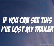 Si usted puede ver este he perdido mi remolque Funny car/van/bumper / ventana calcomanía