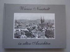 Wiener Neustadt in alten Ansichten (Buch Wien)