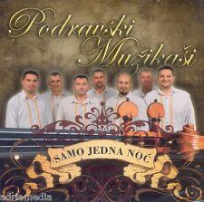 PODRAVSKI MUZIKASI CD Samo jedna noc 2012 Podravina Hrvatska Folk Kroatien Hit