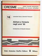Ciacci Ferracuti Salzano Abitare a Venezia negli anni 80 Giuffrè 1980 CRESME