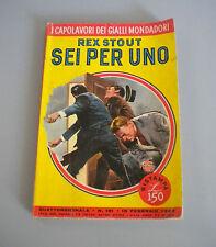 SEI PER UNO - Rex Stout - I capolavori dei gialli Mondadori n° 191 1962
