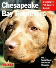 Complete Pet Owner's Manuals: Chesapeake Bay Retrievers : Everything about.