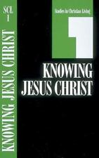 Studies in Christian Living: Knowing Jesus Christ Bk. 1 (1981, Stapled, Revised)