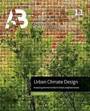 Urban Climate Design Improving Thermal Comfort in Dutch Neighbou by Kleerekoper