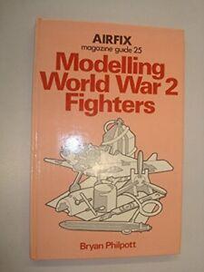 Airfix Magazine Guide 25: Modelling World War 2 ... by Philpott, Bryan Paperback