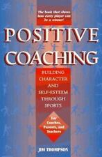 Positive Coaching: Building Character and Self-Esteem Through Youth Sports - Acc