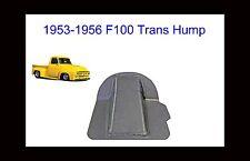 1953 1954 1955 1956 Ford Pickup Truck F-100 Stock Transmission Hump  New!