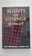 0963230018 Agents of Change vacation.com Eric Friedhim Edith Hall book pb read