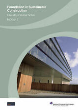 Foundation in Sustainable Construction One Day Course Notes: NCC012 by National
