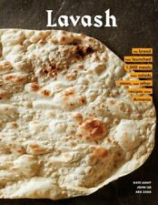 Lavash : The Bread That Launched 1,000 Meals, Plus Salads, Stews, and Other R...
