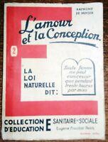L'AMOUR ET LA CONCEPTION La loi naturelle dit . Toute femme... Sexualité 1935