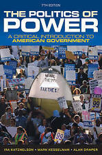 The Politics of Power: A Critical Introduction to American Government (Seventh E