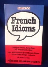 Barron's French Idioms 1991 by F.Denoeu, David And J.B. Sices