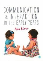 Communication and Interaction in the Early Years by Ann Clare 9781473906778