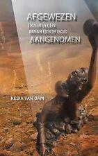 AFGEWEZEN door velen: AANGENOMEN door de Vader (Dutch Edition) by Kesia van Dam