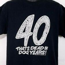 40th Birthday Mens T Shirt Vtg 90s 40 Thats Dead In Dog Years Black Size Large