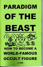 HOW TO BECOME A WORLD-FAMOUS OCCULT FIGURE BOOK paradigm of the beast s rob