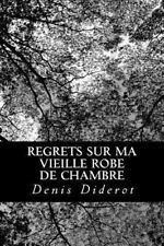 Regrets Sur Ma Vieille Robe de Chambre by Denis Diderot (2012, Paperback)