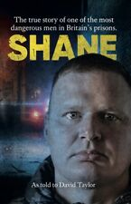 Shane: The True Story of One of the Most Dangerous Prisoners in Britain: Book