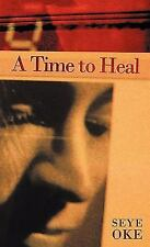 A Time to Heal by Seye Oke (2011, Paperback)