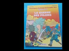 CHRONIQUES DU TEMPS DE LA VALLEE DES GHLOMES: LA GUERRE DES PILONS (ed. Dargaud)