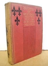 Paris by Mortimer Menpes & Dorothy Menpes 1909 Hardcover First Edition