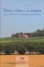 Pane vino e acqua Storia simboli miti usi riti religiosi proverbi arte 2008
