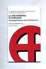 LA VITA FRATERNA IN COMUNITÀ # Elle Di Ci Editrice 1994