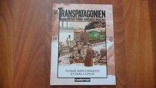 LE TRANSPATAGONIEN T1 EO 1989 - PEETERS/DEUBELBEISS/RUIZ - EXCELLENT ETAT