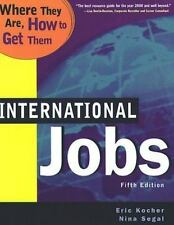 International Jobs : Where They Are, How to Get Them (International Jobs : Where