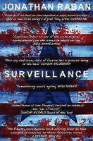 Surveillance: A Novel by Jonathan Raban (Paperback, 2007)
