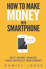 How to Make Money with Smartphone: Best Money Making Ideas Without Investment...