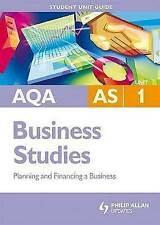 AQA AS Business Studies Student Unit Guide: Unit 1 Planning and Financing a Busi