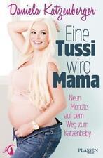 Eine Tussi wird Mama von Daniela Katzenberger (2015, Gebundene Ausgabe)