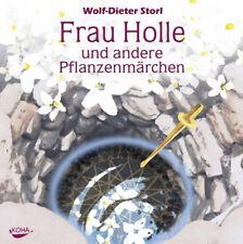 Wolf-Dieter Storl - Frau Holle und andere Pflanzenmärchen