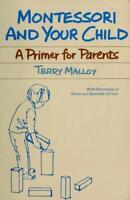Montessori y Su Child : un Cartilla para Padres por Malloy, Terry