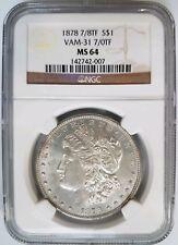 1878 7/8TF Morgan Silver Dollar NGC MS 64 Vam 31 7/0TF Tail Feather Mint Error