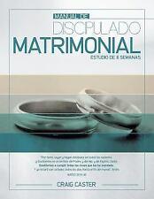 Manual de Discipulado Matrimonial : Estudio de 8 Semanas by Craig Caster...