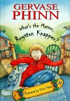 Very Good, What's the Matter, Royston Knapper? (Child's Play Library - First Cha