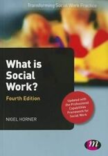 What is Social Work? (Transforming Social Work Practice Series) by Horner, Nige