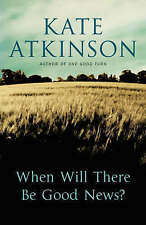 When Will There Be Good News? By Kate Atkinson.Paperback,2009 With Free P&P UK