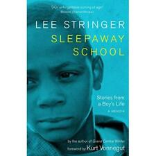Sleepaway School: Stories from a Boy's Life - Paperback NEW Stringer, Lee 2006-0