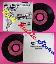 LP 45 7'' NORBERT COHEN Une enfant qui joue des tours Telegramme no cd mc dvd