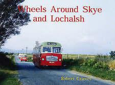 Wheels Around Skye and Lochalsh by Robert Grieves (Paperback, 2007)