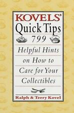 Kovels' Quick Tips: 799 Helpful Hints on How to Care for Your Collecti-ExLibrary