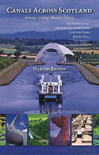 Canals Across Scotland: Walking, Cycling, Boating, Visiting, Very Good Condition