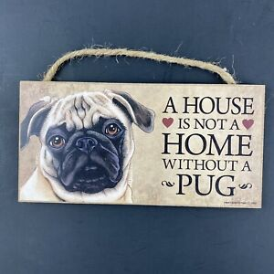 """Love & Laughter A House Is Not A Home Without A Pug Wooden Dog Sign Plaque 5x10"""""""
